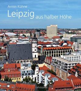 Leipzig aus halber Höhe Buchcover Lehmstedt Verlag